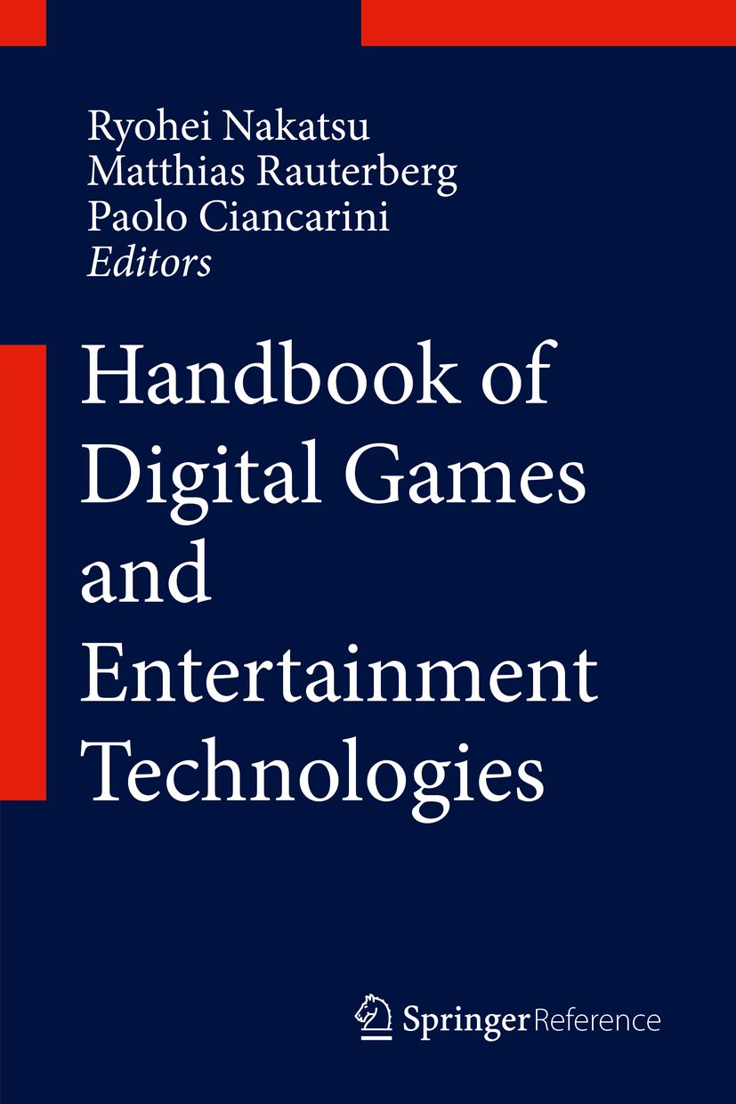 2017 Handbook of Digital Games and Entertainment Technologies