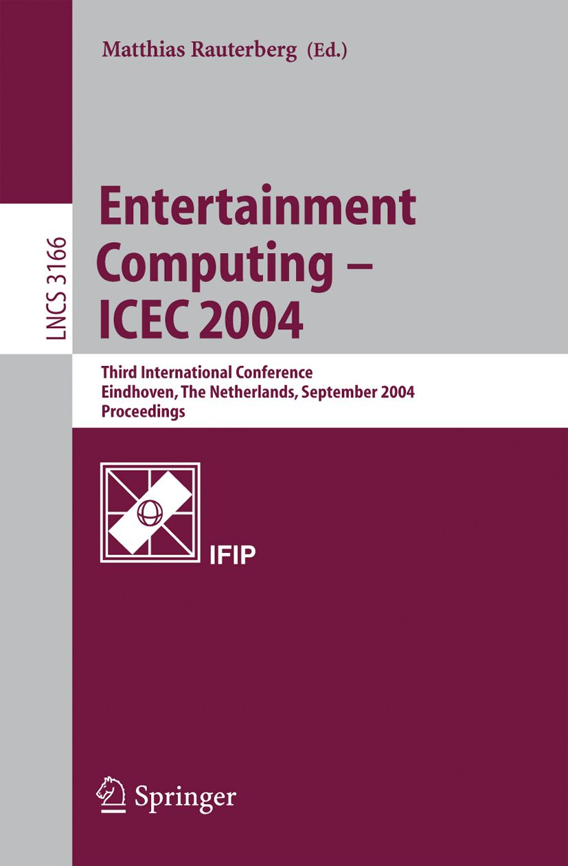 Entertainment Computing - ICEC 2004 - conference proceedings