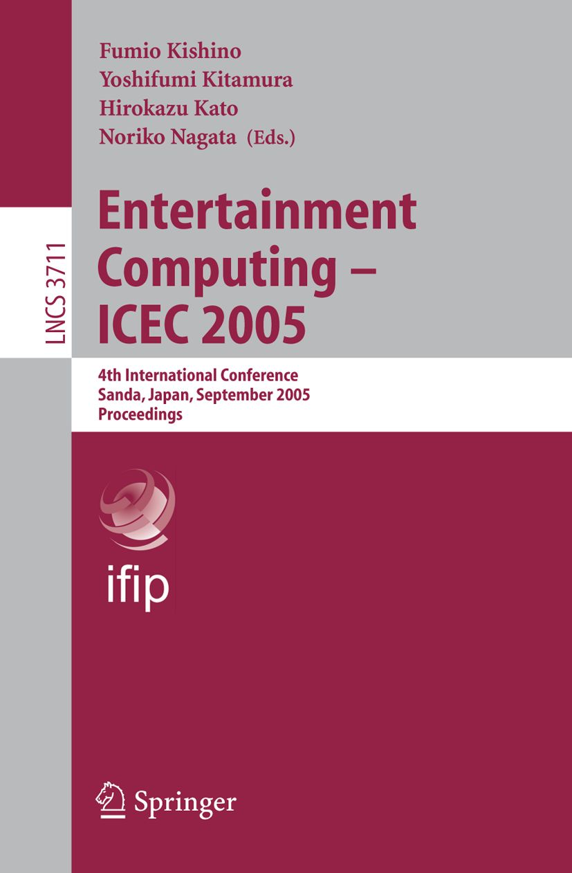 Entertainment Computing - ICEC 2005 - conference proceedings