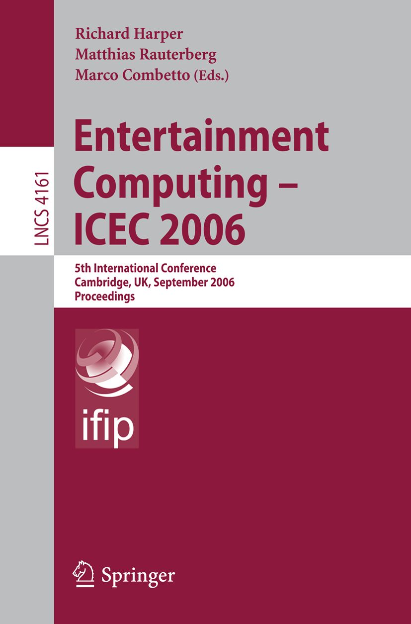 Entertainment Computer - ICEC 2006 - conference proceedings