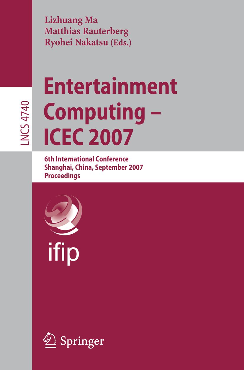 Entertainment Computing - ICEC 2007 - conference proceedings