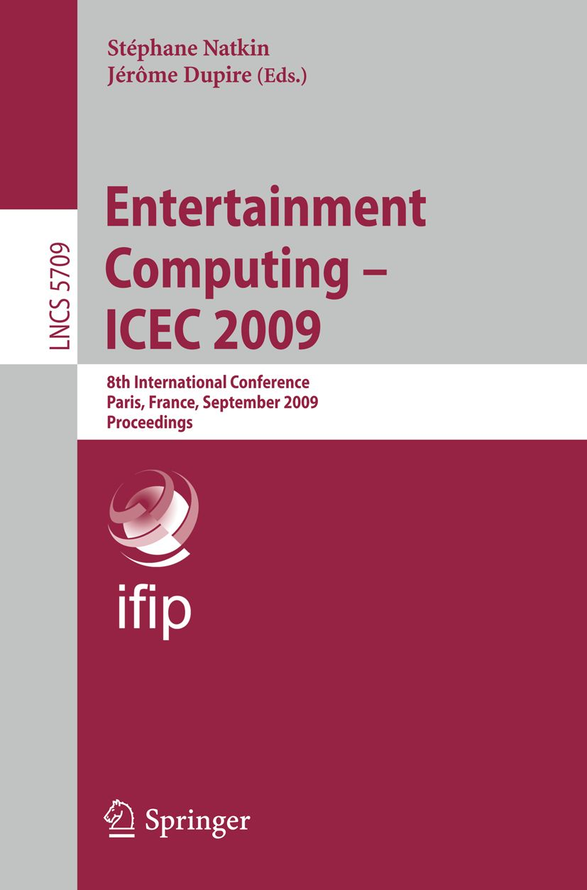 Entertainment Computing - ICEC 2009 conference proceedings