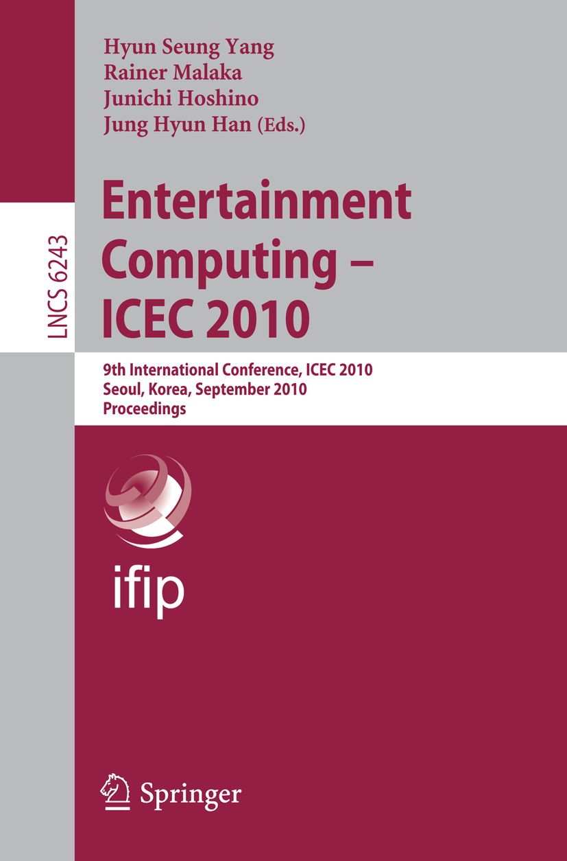 Entertainment Computing - ICEC 2010 - conference proceedings