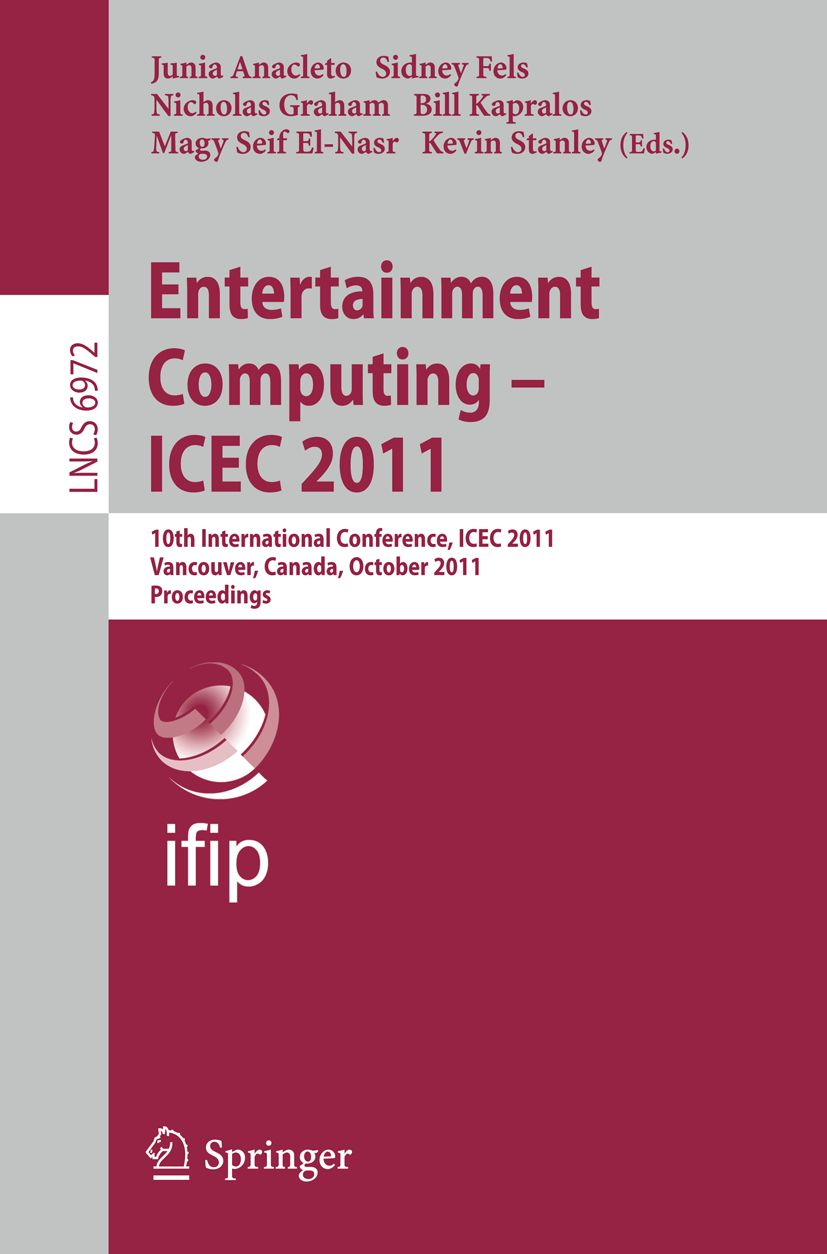 Entertainment Computing - ICEC 2011 - conference proceedings
