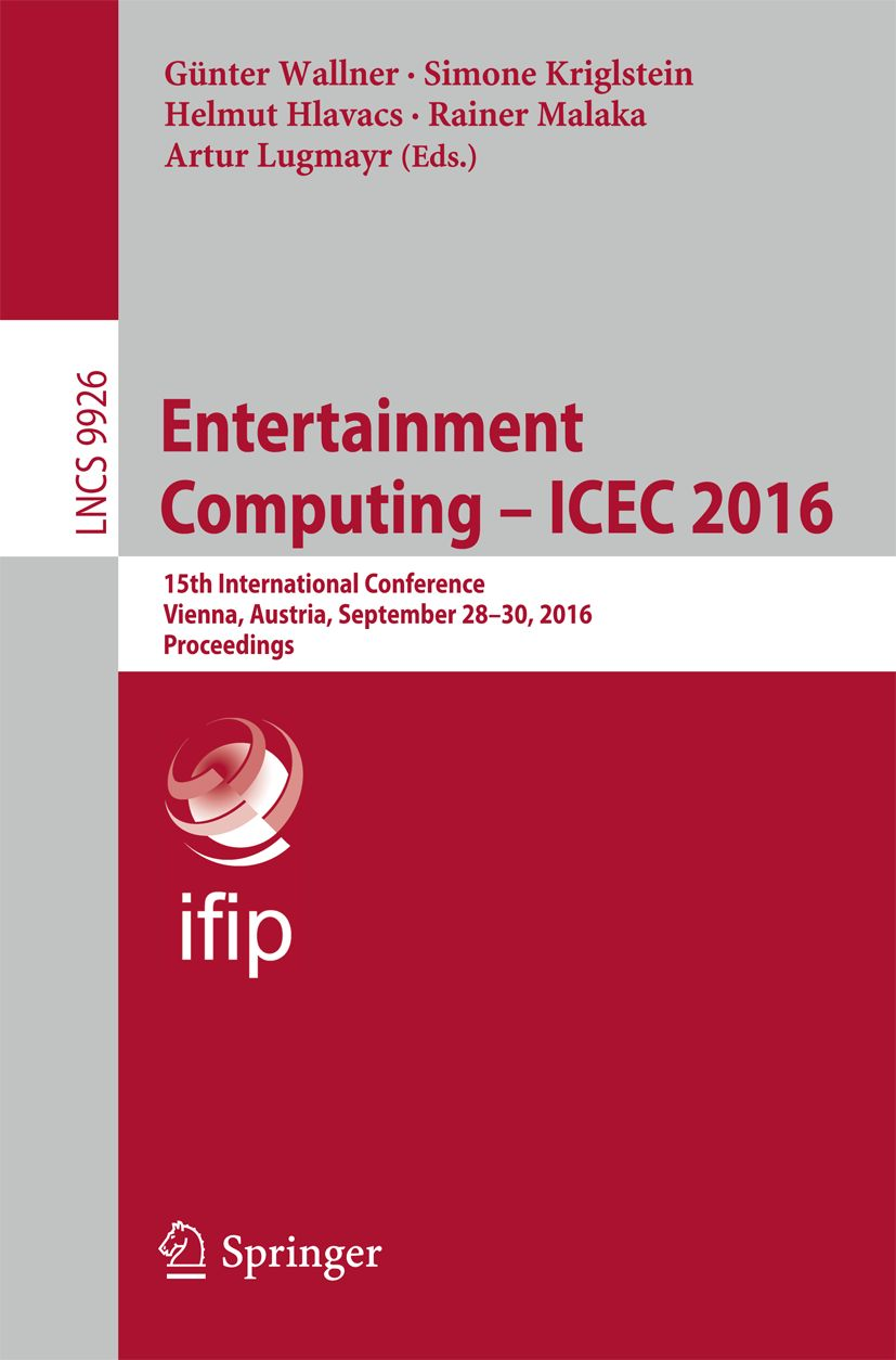 Entertainment Computing - ICEC 2015 - conference proceedings